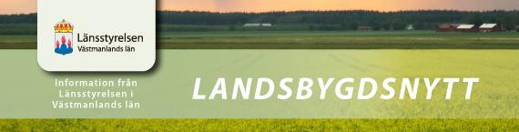 Landsbygdsnytt - Information från Länsstyrelsen Västmanlands län