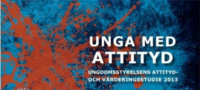 OmslagtillrapportenUngamedattityd2013,Ungdomsstyrelsensattityd-ochvärderingsstudie