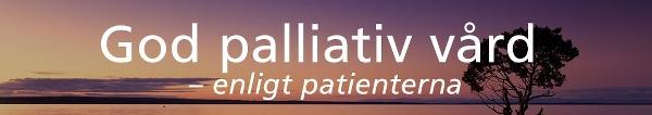 God palliativ vård  – enligt patienterna