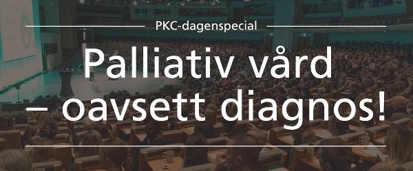 PKC-dagenspecial: Palliativ vård – oavsett diagnos!