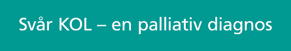 Svår KOL – en palliativ diagnos